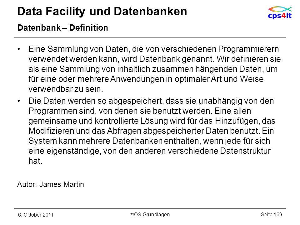 Data Facility und Datenbanken Datenbank – Definition Eine Sammlung von Daten, die von verschiedenen Programmierern verwendet werden kann, wird Datenba