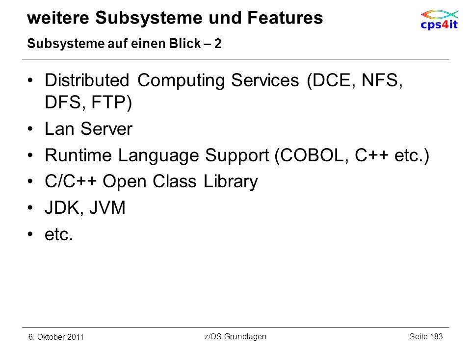 weitere Subsysteme und Features Subsysteme auf einen Blick – 2 Distributed Computing Services (DCE, NFS, DFS, FTP) Lan Server Runtime Language Support