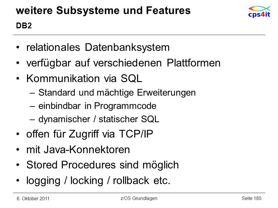 weitere Subsysteme und Features DB2 relationales Datenbanksystem verfügbar auf verschiedenen Plattformen Kommunikation via SQL –Standard und mächtige