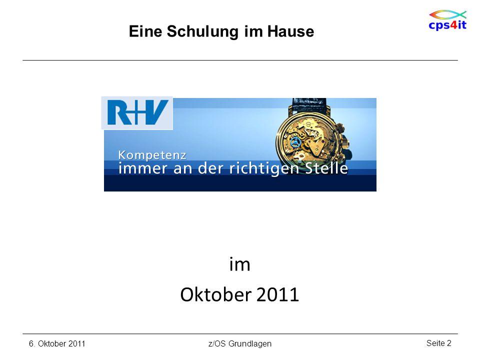 Eine Schulung im Hause 6. Oktober 2011Seite 2z/OS Grundlagen im Oktober 2011