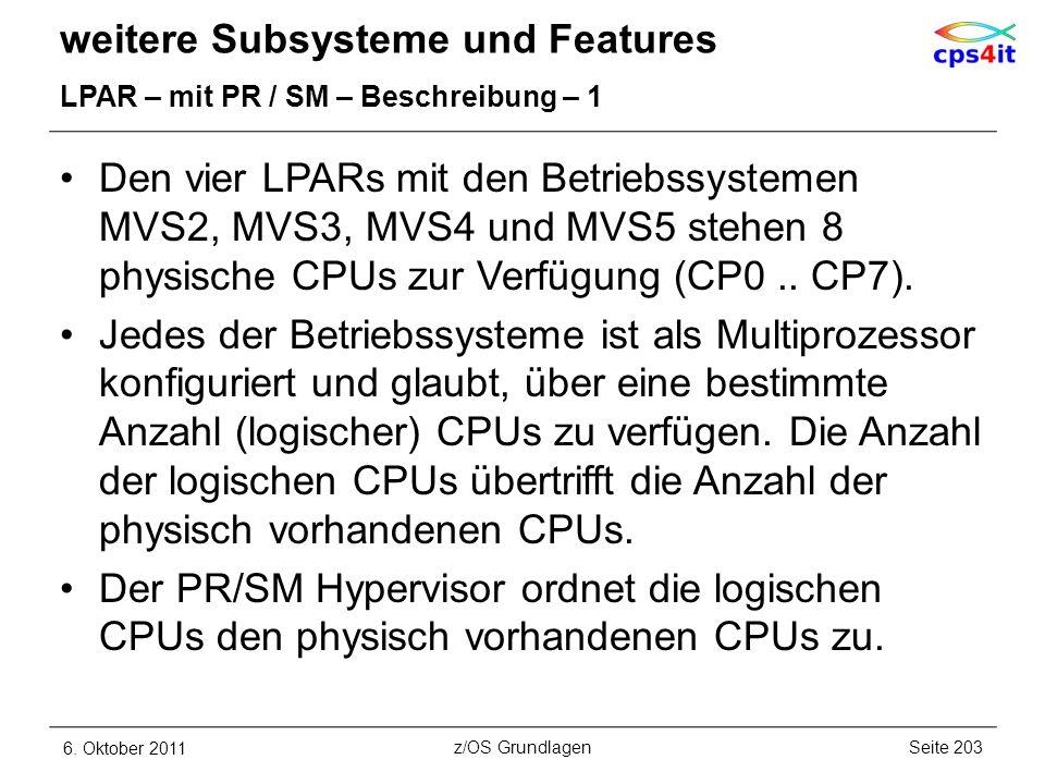 weitere Subsysteme und Features LPAR – mit PR / SM – Beschreibung – 1 Den vier LPARs mit den Betriebssystemen MVS2, MVS3, MVS4 und MVS5 stehen 8 physi