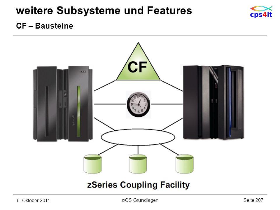 weitere Subsysteme und Features CF – Bausteine 6. Oktober 2011Seite 207z/OS Grundlagen