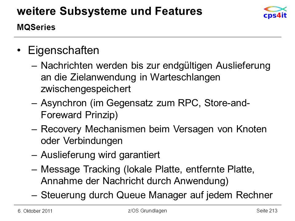 weitere Subsysteme und Features MQSeries Eigenschaften –Nachrichten werden bis zur endgültigen Auslieferung an die Zielanwendung in Warteschlangen zwi