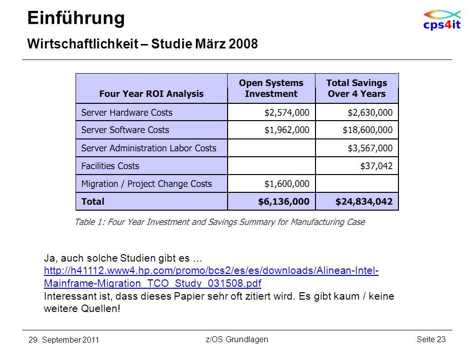 Einführung Wirtschaftlichkeit – Studie März 2008 29. September 2011Seite 23z/OS Grundlagen Ja, auch solche Studien gibt es … http://h41112.www4.hp.com