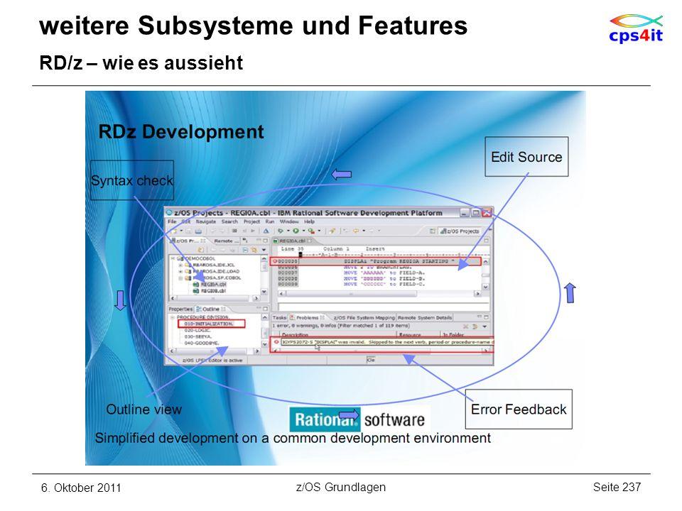 weitere Subsysteme und Features RD/z – wie es aussieht 6. Oktober 2011Seite 237z/OS Grundlagen