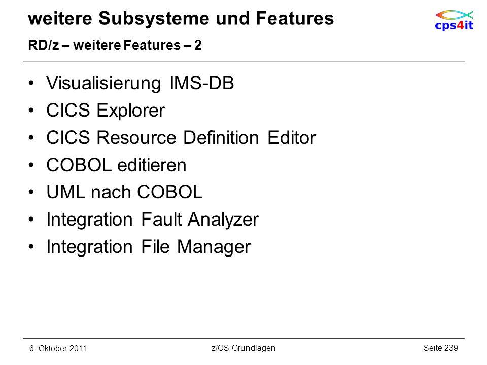 weitere Subsysteme und Features RD/z – weitere Features – 2 Visualisierung IMS-DB CICS Explorer CICS Resource Definition Editor COBOL editieren UML na