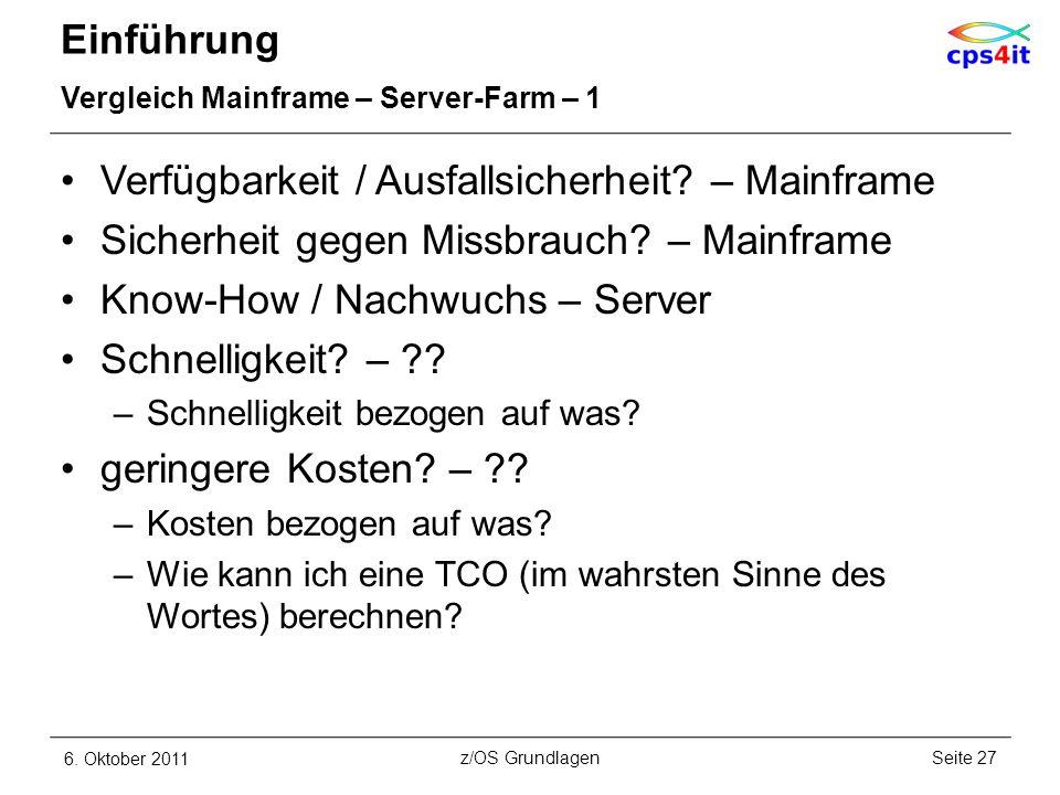 Einführung Vergleich Mainframe – Server-Farm – 1 Verfügbarkeit / Ausfallsicherheit? – Mainframe Sicherheit gegen Missbrauch? – Mainframe Know-How / Na