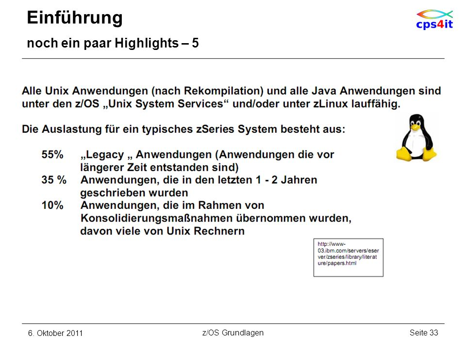 Einführung noch ein paar Highlights – 5 6. Oktober 2011Seite 33z/OS Grundlagen