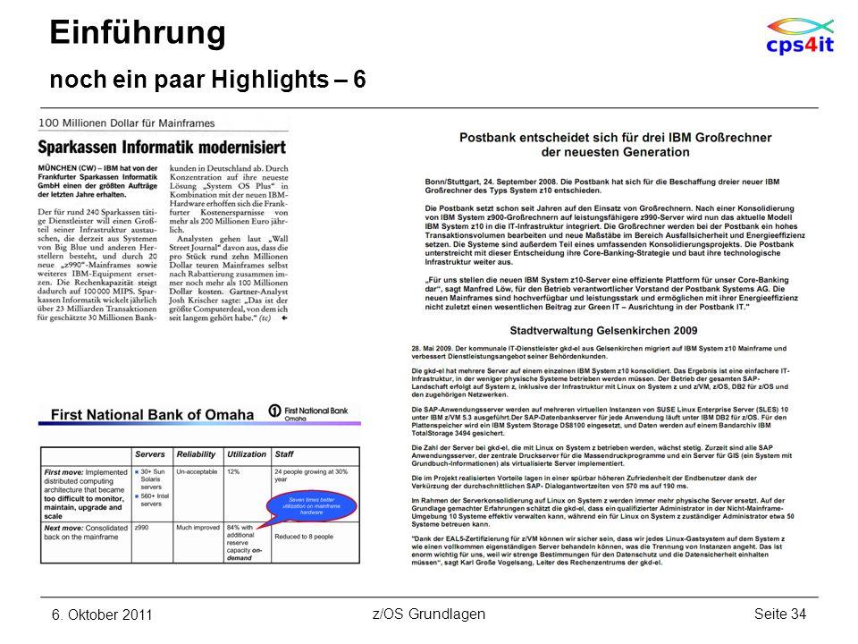 Einführung noch ein paar Highlights – 6 6. Oktober 2011Seite 34z/OS Grundlagen