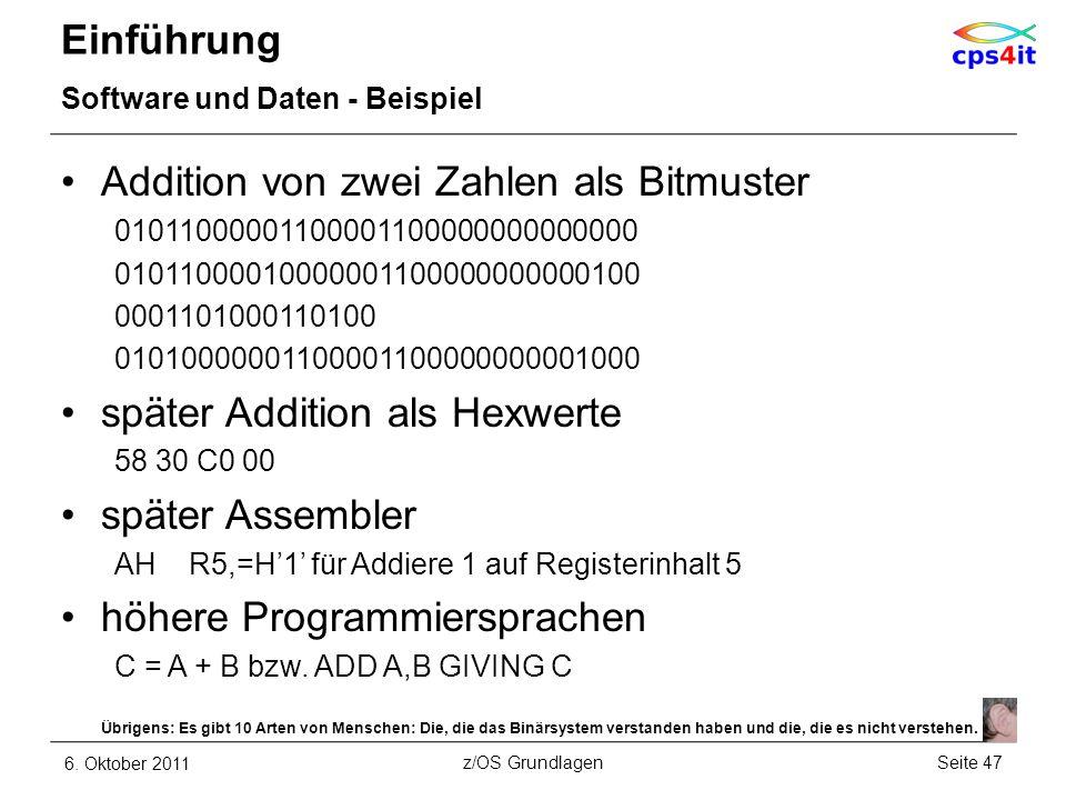 Einführung Software und Daten - Beispiel Addition von zwei Zahlen als Bitmuster 01011000001100001100000000000000 01011000010000001100000000000100 0001