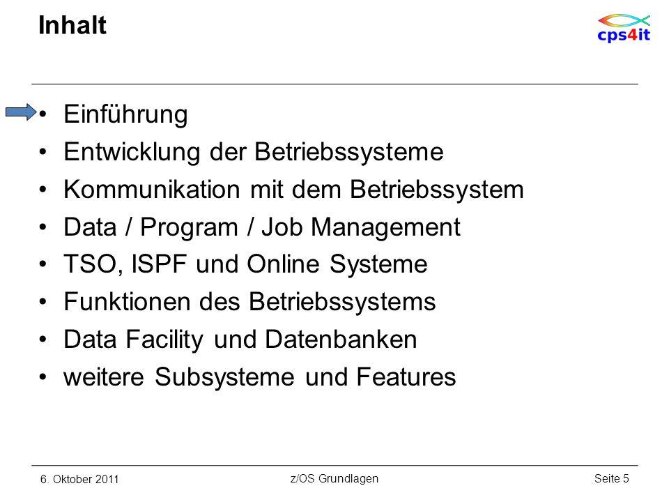 Einführung noch ein paar Highlights – 8 6. Oktober 2011Seite 36z/OS Grundlagen