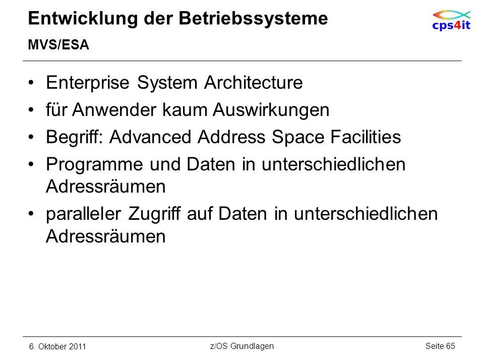 Entwicklung der Betriebssysteme MVS/ESA Enterprise System Architecture für Anwender kaum Auswirkungen Begriff: Advanced Address Space Facilities Progr