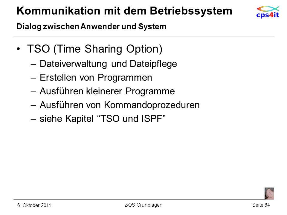 Kommunikation mit dem Betriebssystem Dialog zwischen Anwender und System TSO (Time Sharing Option) –Dateiverwaltung und Dateipflege –Erstellen von Pro