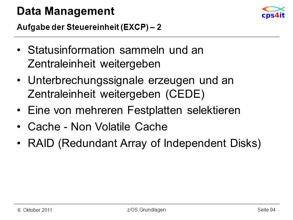 Data Management Aufgabe der Steuereinheit (EXCP) – 2 Statusinformation sammeln und an Zentraleinheit weitergeben Unterbrechungssignale erzeugen und an