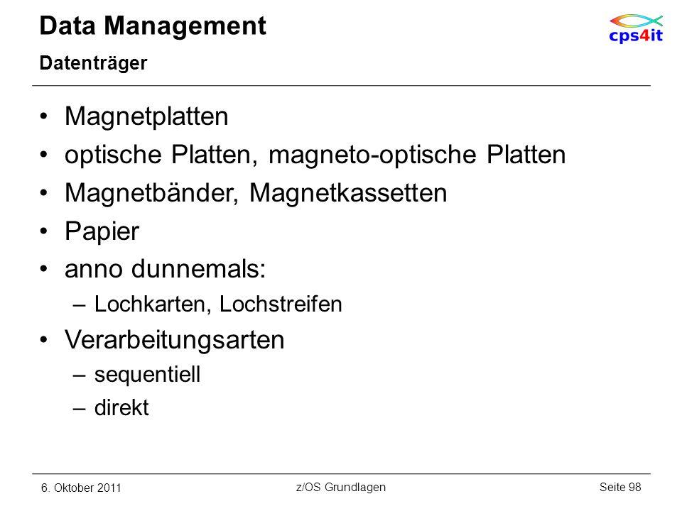 Data Management Datenträger Magnetplatten optische Platten, magneto-optische Platten Magnetbänder, Magnetkassetten Papier anno dunnemals: –Lochkarten,