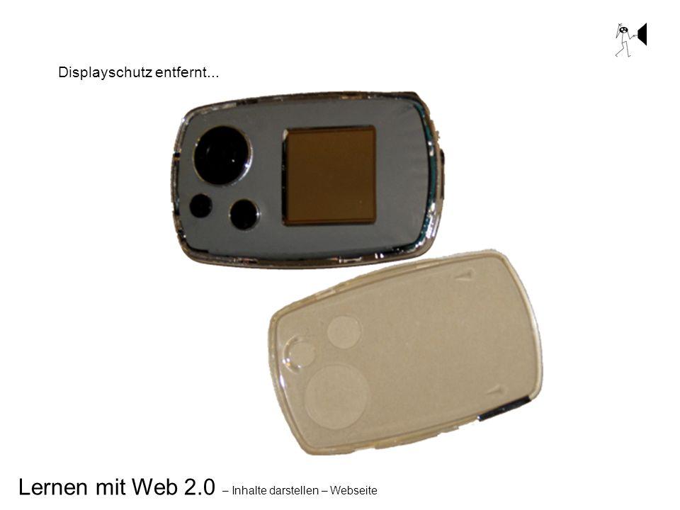 Lernen mit Web 2.0 – Inhalte darstellen – Webseite Displayschutz entfernt...