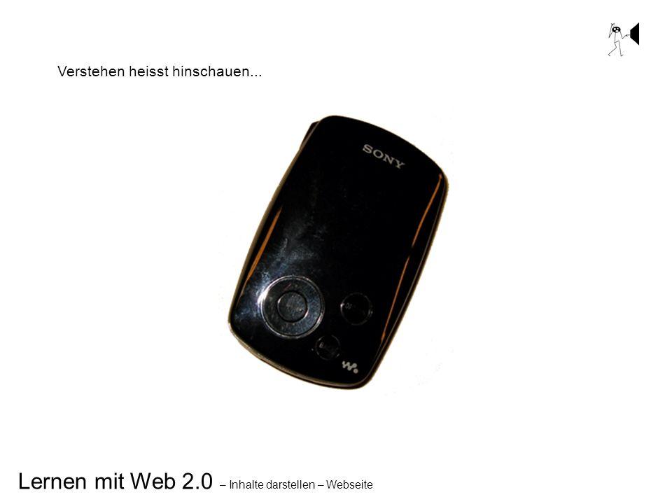 Lernen mit Web 2.0 – Inhalte darstellen – Webseite Verstehen heisst hinschauen...