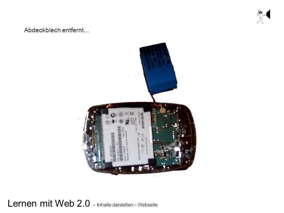 Lernen mit Web 2.0 – Inhalte darstellen – Webseite Abdeckblech entfernt...