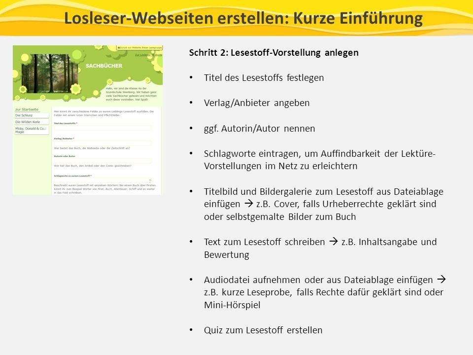 Losleser-Webseiten erstellen: Kurze Einführung Schritt 2: Lesestoff-Vorstellung anlegen Titel des Lesestoffs festlegen Verlag/Anbieter angeben ggf.