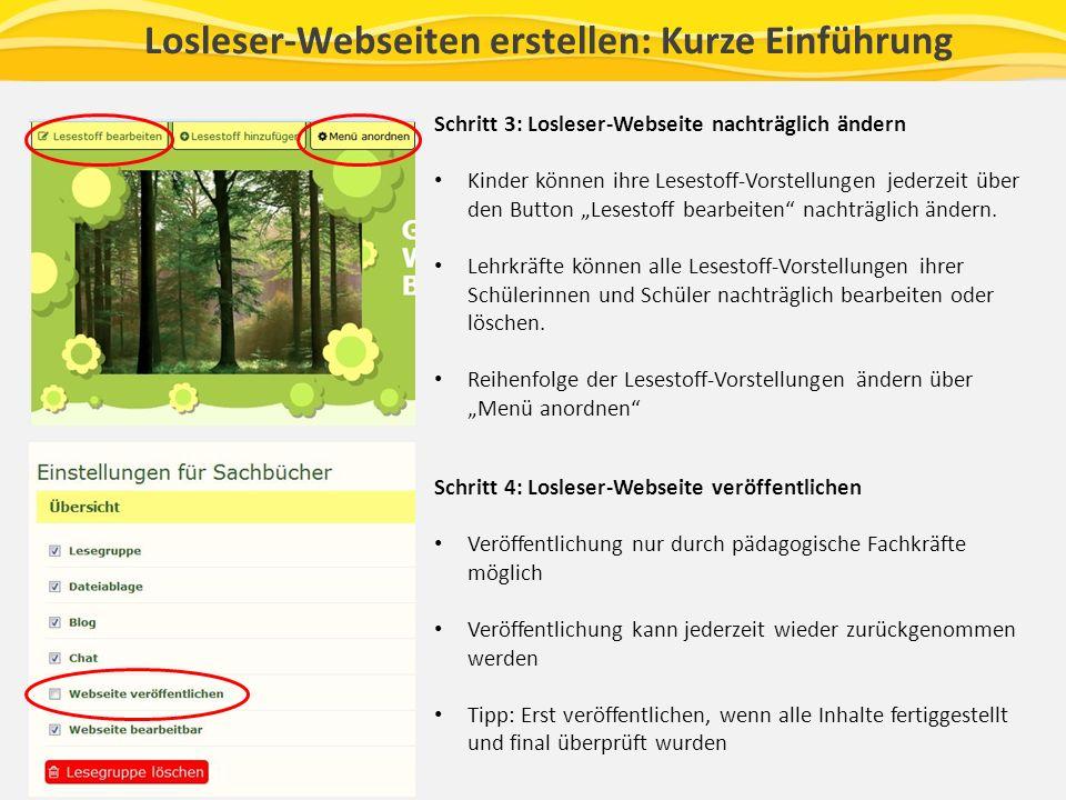 Losleser-Webseiten erstellen: Kurze Einführung Schritt 3: Losleser-Webseite nachträglich ändern Kinder können ihre Lesestoff-Vorstellungen jederzeit über den Button Lesestoff bearbeiten nachträglich ändern.
