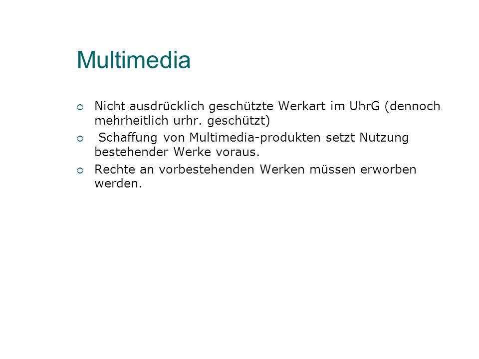 Multimedia Nicht ausdrücklich geschützte Werkart im UhrG (dennoch mehrheitlich urhr.