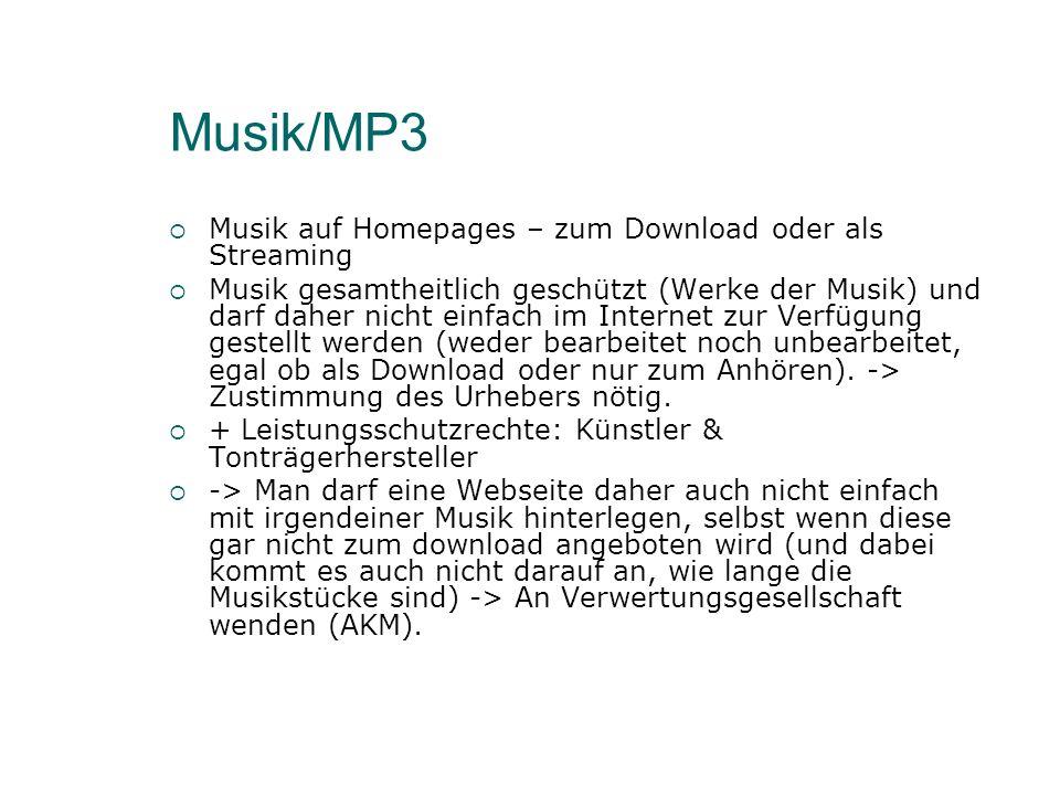Musik/MP3 Musik auf Homepages – zum Download oder als Streaming Musik gesamtheitlich geschützt (Werke der Musik) und darf daher nicht einfach im Internet zur Verfügung gestellt werden (weder bearbeitet noch unbearbeitet, egal ob als Download oder nur zum Anhören).