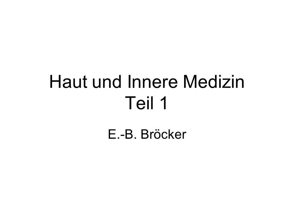 Haut und Innere Medizin Teil 1 E.-B. Bröcker