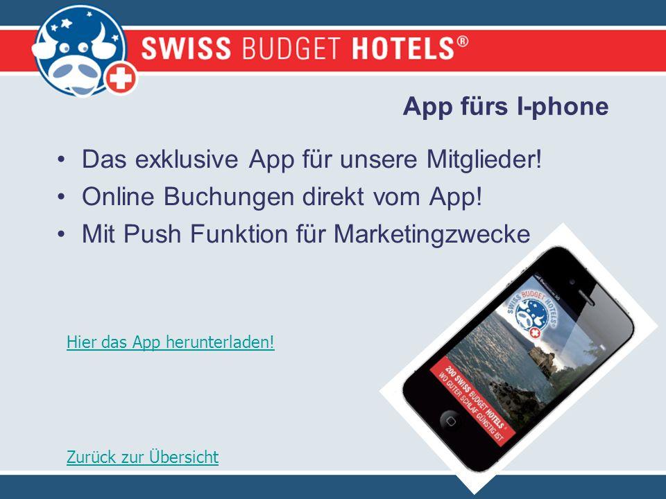 App fürs I-phone Das exklusive App für unsere Mitglieder.