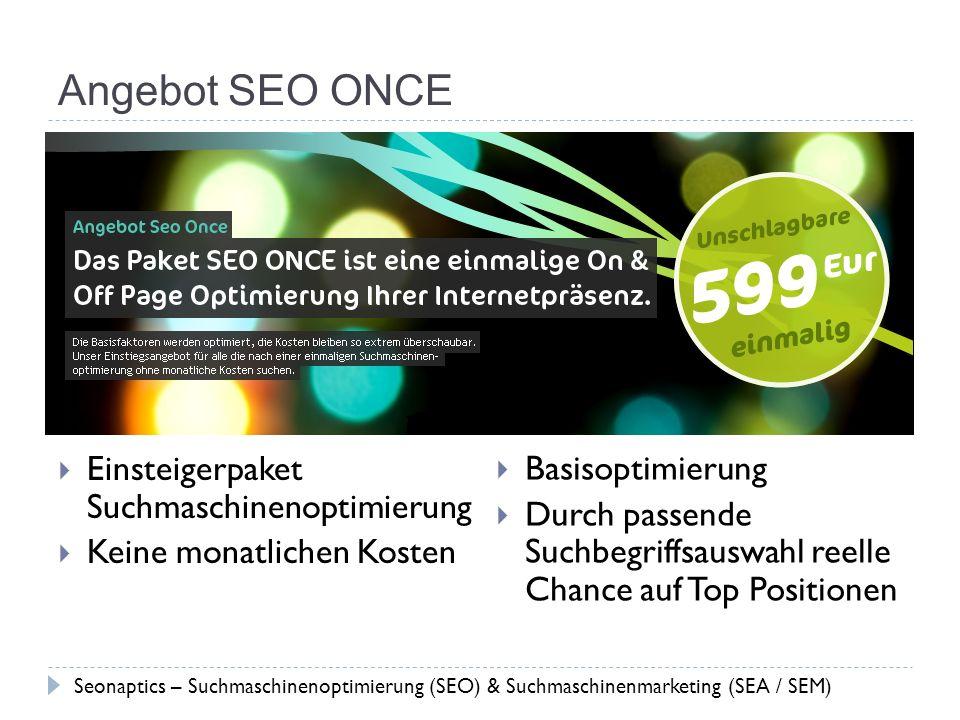Angebot SEO ONCE Einsteigerpaket Suchmaschinenoptimierung Keine monatlichen Kosten Basisoptimierung Durch passende Suchbegriffsauswahl reelle Chance a