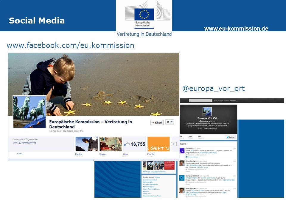 www.eu-kommission.de @europa_vor_ort www.facebook.com/eu.kommission Social Media