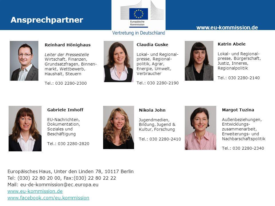 www.eu-kommission.de Europäisches Haus, Unter den Linden 78, 10117 Berlin Tel: (030) 22 80 20 00, Fax:(030) 22 80 22 22 Mail: eu-de-kommission@ec.euro