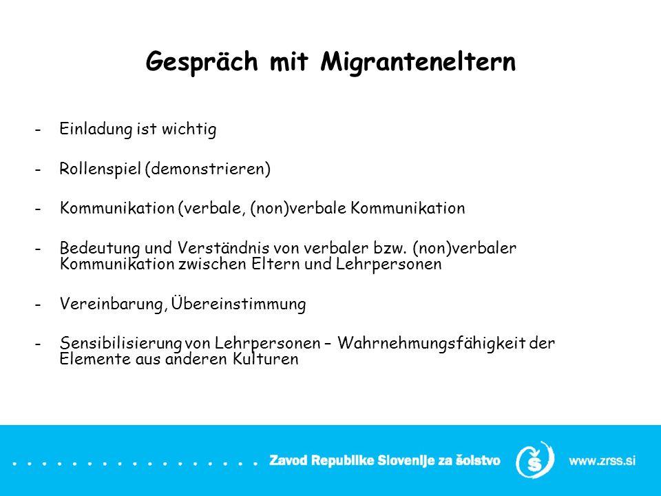 Gespräch mit Migranteneltern -Einladung ist wichtig -Rollenspiel (demonstrieren) -Kommunikation (verbale, (non)verbale Kommunikation -Bedeutung und Ve