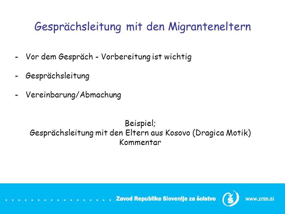 Gesprächsleitung mit den Migranteneltern -Vor dem Gespräch - Vorbereitung ist wichtig -Gesprächsleitung -Vereinbarung/Abmachung Beispiel; Gesprächslei
