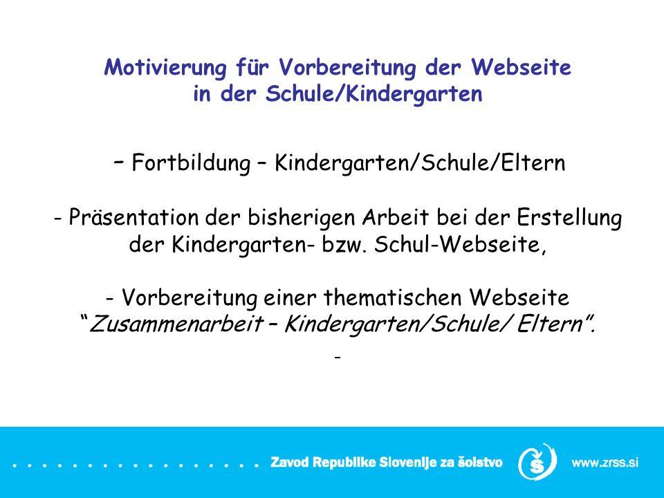 Motivierung für Vorbereitung der Webseite in der Schule/Kindergarten - Fortbildung – Kindergarten/Schule/Eltern - Präsentation der bisherigen Arbeit b