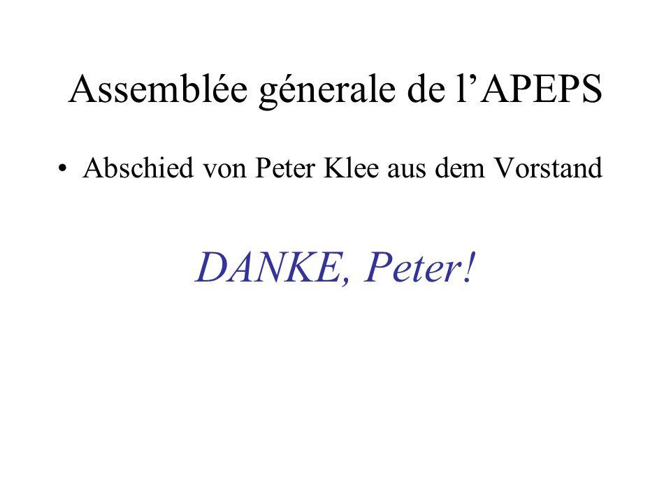 Assemblée génerale de lAPEPS 6 Elections: 6.2 des membres du comité -Vorschläge ……………… ? -Bestätigungswahlen: -Rolf Züger, Tessin -Stephan Hug, Graubü