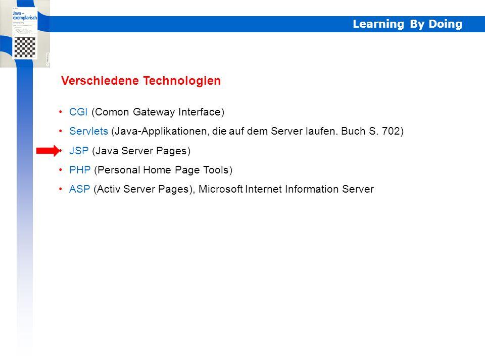 Learning By Doing Bei statischen Webseiten werden HTML-Dateien auf dem Server abgelegt und zur Darstellung unverändert vom Server zum Client übertrage