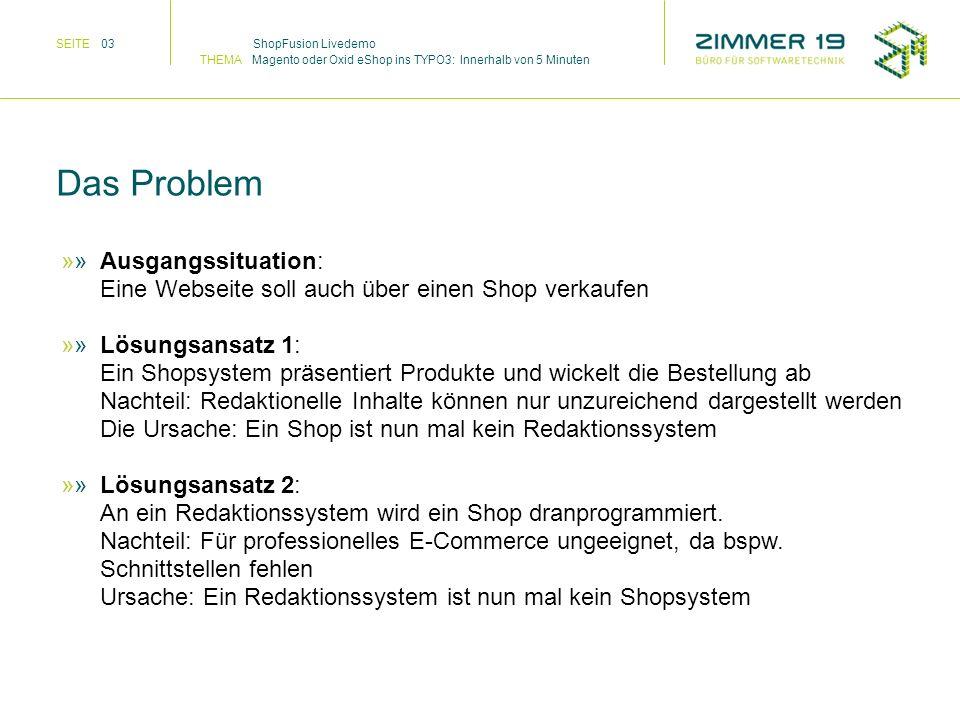 Ausgangssituation: Eine Webseite soll auch über einen Shop verkaufen Lösungsansatz 1: Ein Shopsystem präsentiert Produkte und wickelt die Bestellung a