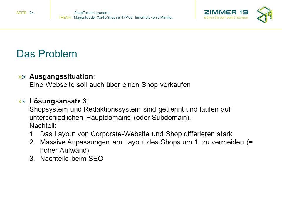 Ausgangssituation: Eine Webseite soll auch über einen Shop verkaufen Lösungsansatz 3: Shopsystem und Redaktionssystem sind getrennt und laufen auf unt