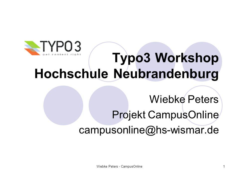 Wiebke Peters - CampusOnline1 Typo3 Workshop Hochschule Neubrandenburg Wiebke Peters Projekt CampusOnline campusonline@hs-wismar.de