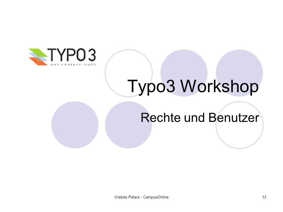 Wiebke Peters - CampusOnline13 Typo3 Workshop Rechte und Benutzer