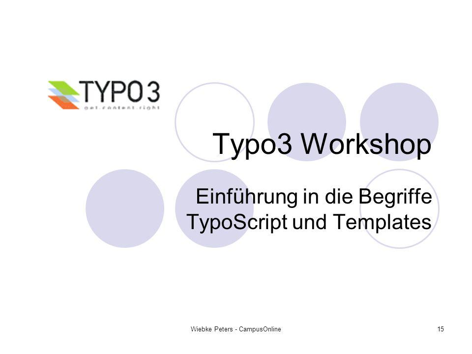 Wiebke Peters - CampusOnline15 Typo3 Workshop Einführung in die Begriffe TypoScript und Templates