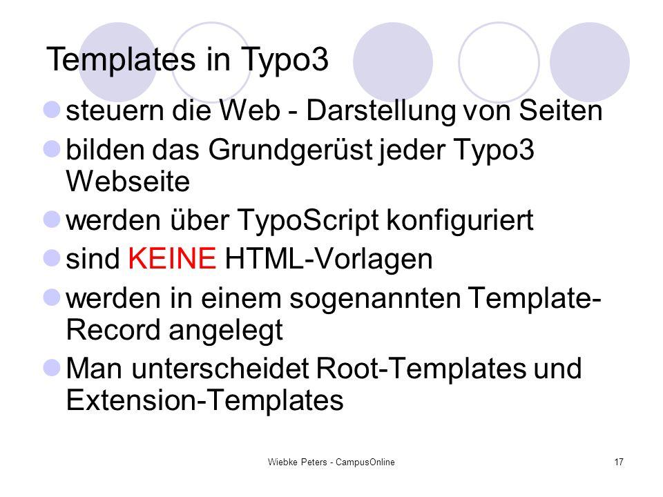 Wiebke Peters - CampusOnline17 steuern die Web - Darstellung von Seiten bilden das Grundgerüst jeder Typo3 Webseite werden über TypoScript konfigurier