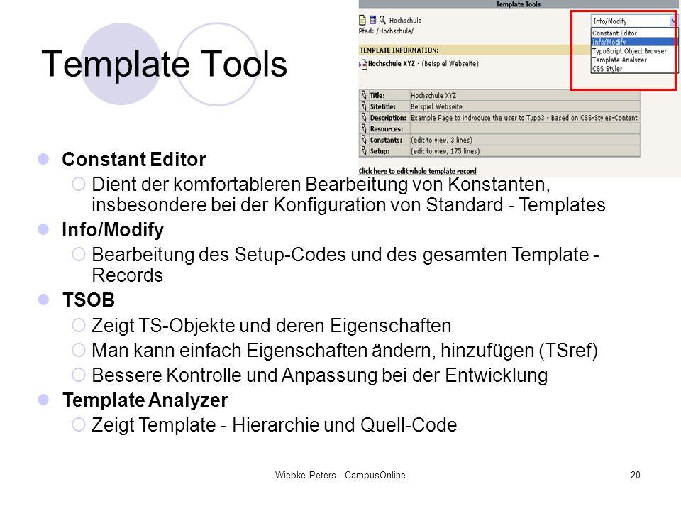 Wiebke Peters - CampusOnline20 Template Tools Constant Editor Dient der komfortableren Bearbeitung von Konstanten, insbesondere bei der Konfiguration
