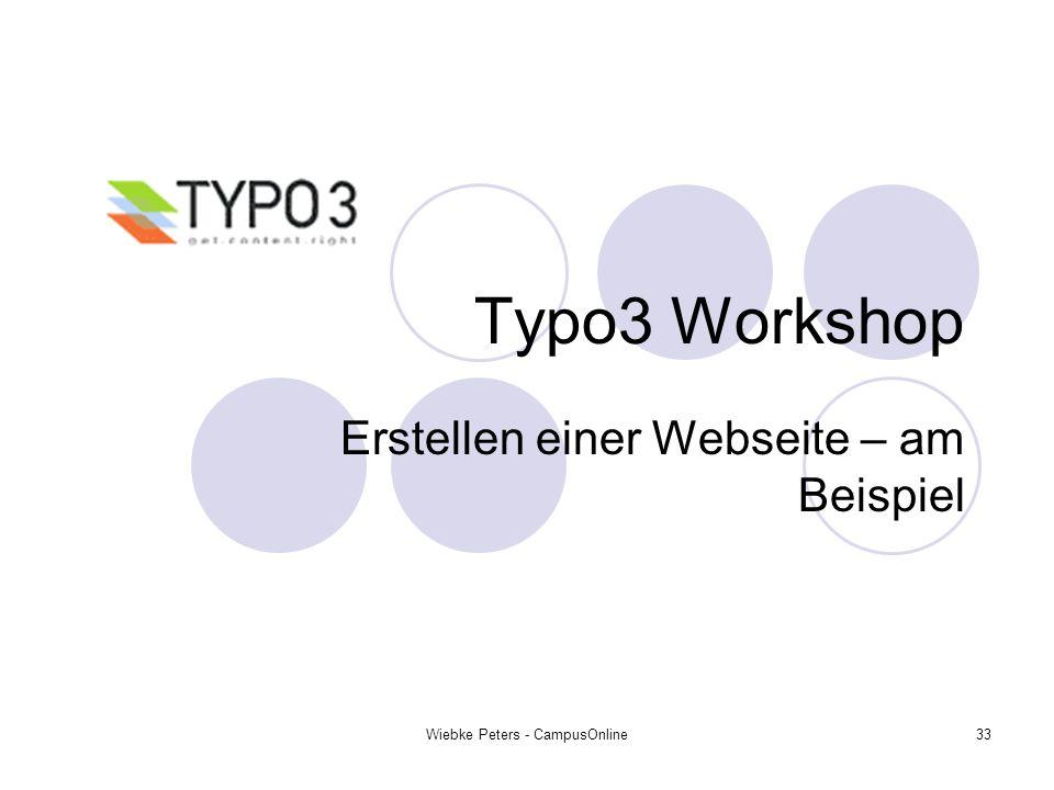 Wiebke Peters - CampusOnline33 Typo3 Workshop Erstellen einer Webseite – am Beispiel