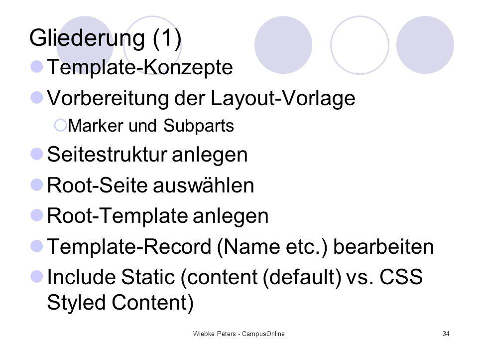 Wiebke Peters - CampusOnline34 Gliederung (1) Template-Konzepte Vorbereitung der Layout-Vorlage Marker und Subparts Seitestruktur anlegen Root-Seite a