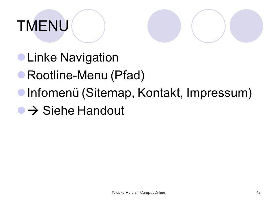 Wiebke Peters - CampusOnline42 TMENU Linke Navigation Rootline-Menu (Pfad) Infomenü (Sitemap, Kontakt, Impressum) Siehe Handout