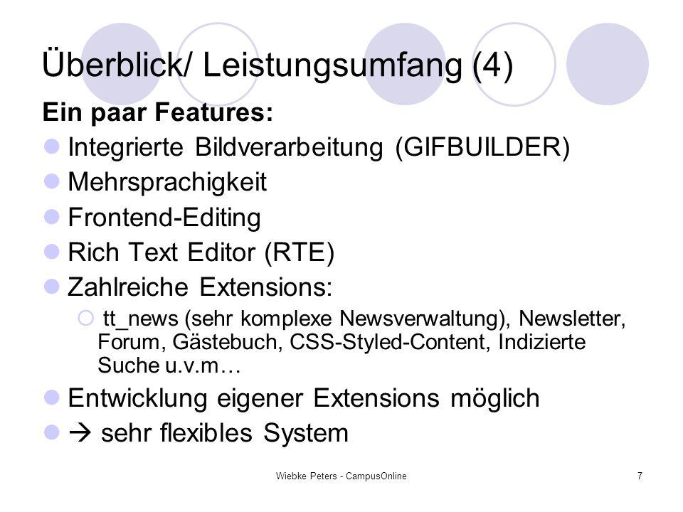 Wiebke Peters - CampusOnline7 Überblick/ Leistungsumfang (4) Ein paar Features: Integrierte Bildverarbeitung (GIFBUILDER) Mehrsprachigkeit Frontend-Ed