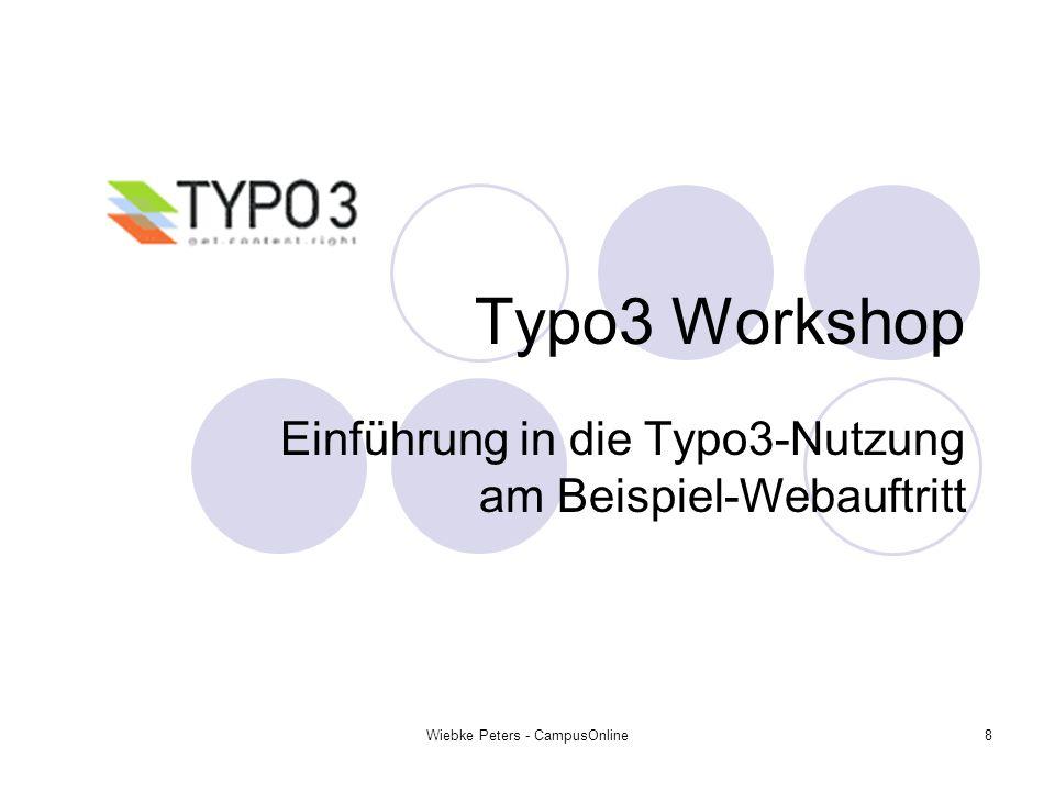Wiebke Peters - CampusOnline8 Typo3 Workshop Einführung in die Typo3-Nutzung am Beispiel-Webauftritt