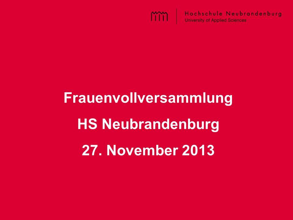 Titel der PPT – im Master einzugeben Frauenvollversammlung HS Neubrandenburg 27. November 2013