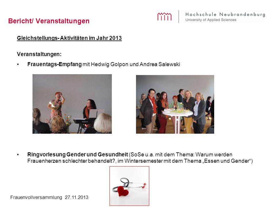 Frauenvollversammlung 27.11.2013 Bericht/ Veranstaltungen Gleichstellungs- Aktivitäten im Jahr 2013 Veranstaltungen: Frauentags-Empfang mit Hedwig Gol